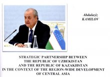 STRATEGIC PARTNERSHIP BETWEEN THE REPUBLIC OF UZBEKISTAN AND THE REPUBLIC OF KAZAKHSTAN IN THE CONTEXT OF THE REGION-WIDE DEVELOPMENT OF CENTRAL ASIA