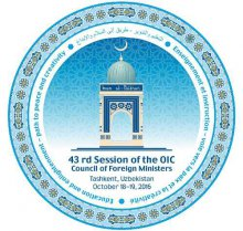 43RD SESSION OF THE OIC COUNCIL OF FOREIGN MINISTERS IS STARTING IN TASHKENT